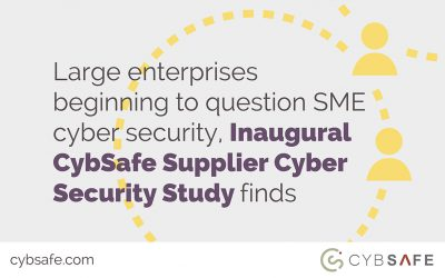 Large enterprises beginning to question SME cyber security, Inaugural CybSafe Supplier Cyber Security Study finds