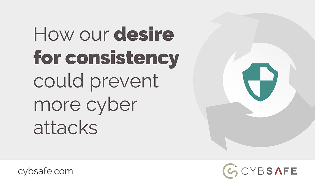 How our desire for consistency could prevent more cyber attacks