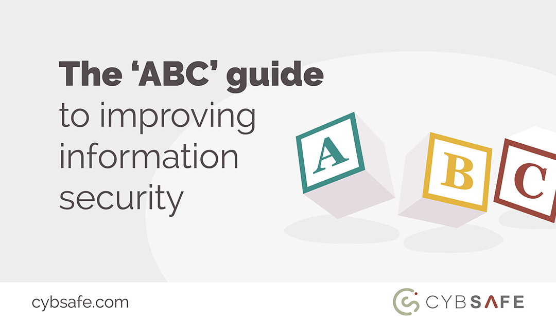 The 'ABC' guide to improving information security