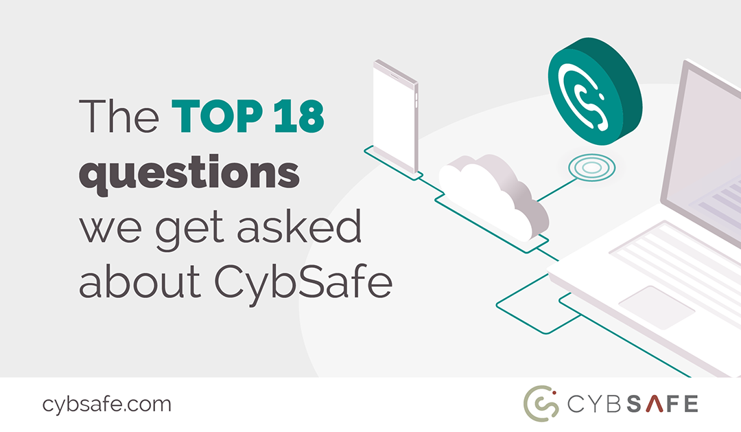 The top 18 questions we get asked about CybSafe