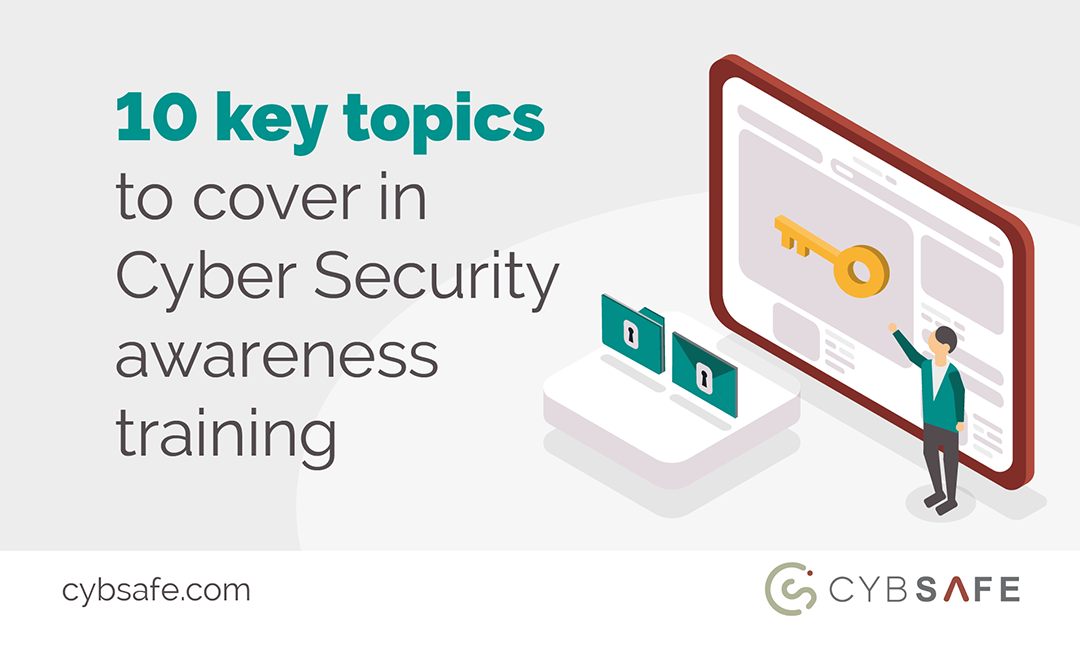 Ten key topics to cover in cyber security awareness training