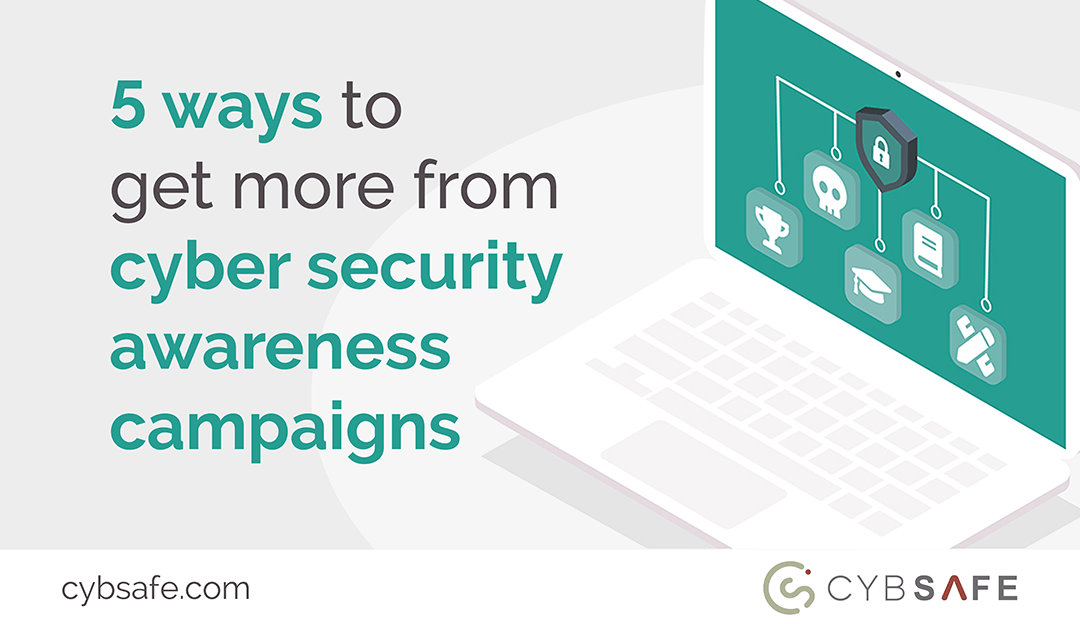 Blog image for 5 ways to get more from cyber security awareness campagins