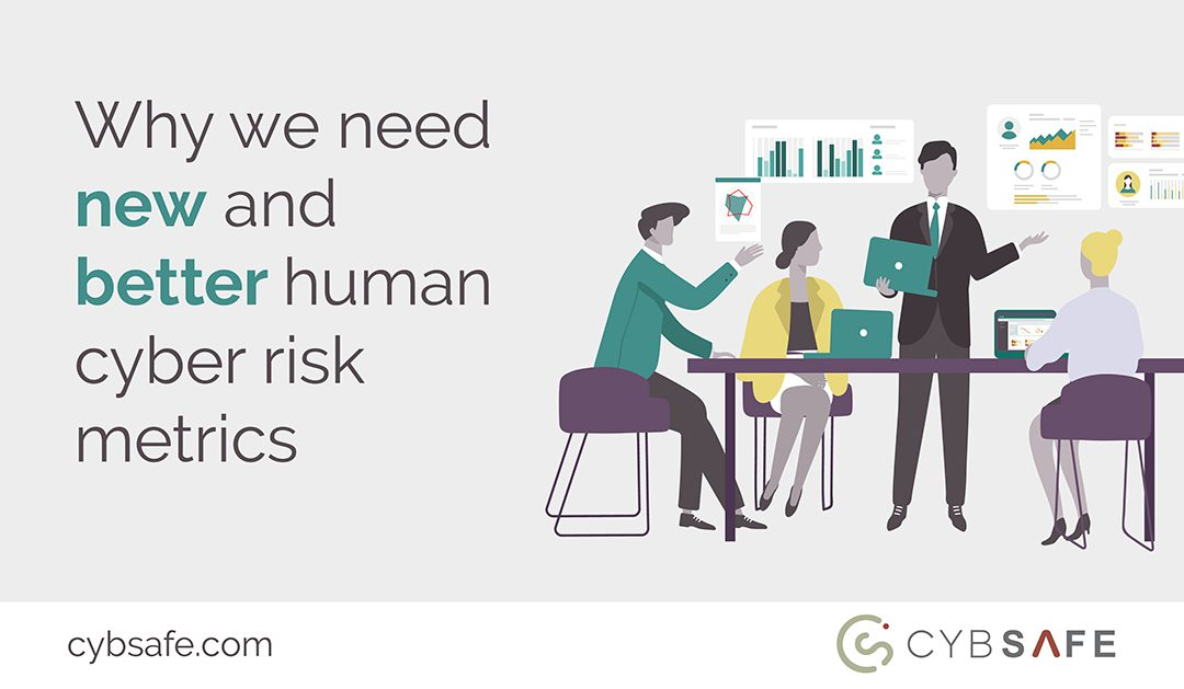 Why we need new and better human cyber risk metrics