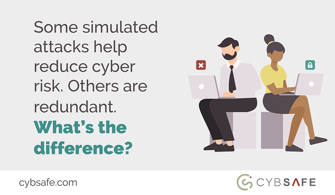 Some simulated attacks help reduce cyber risk. Others are redundant. What's the difference?
