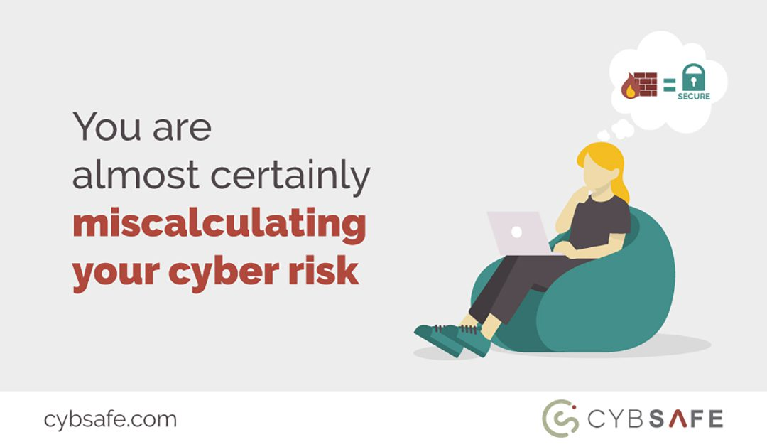 You are almost certainly miscalculating your cyber risk