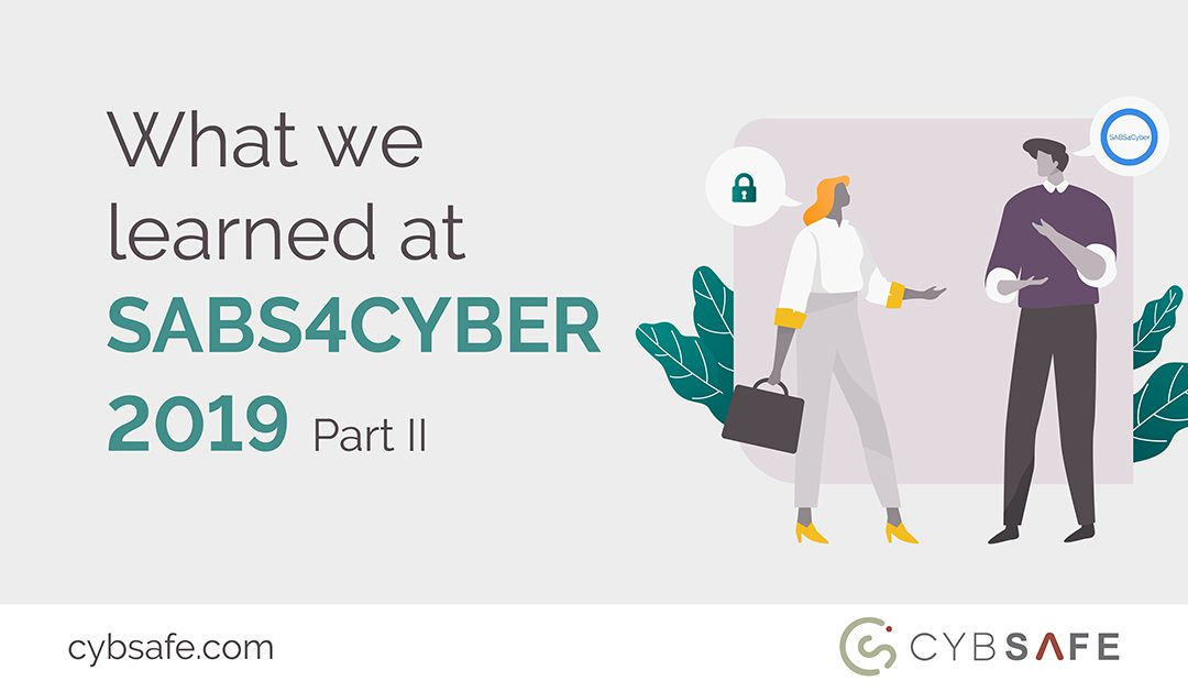 What we learned at SABS4CYBER 2019 – Part 2 of 2