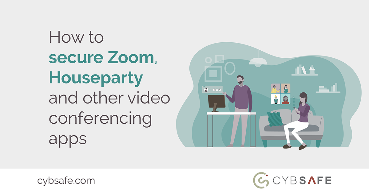 Blog image how to secure Zoom, Houseparty and video conferencing apps